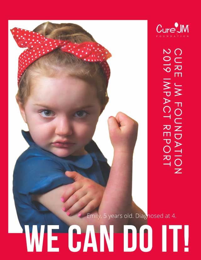 We Can Do It! Cure JM Foundation 2019 Impact Report