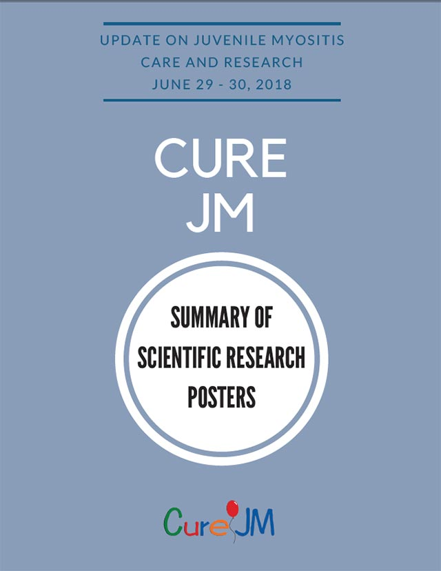 Cure JM Update on Juvenile Myositis Care and Research 2018, Summary od Scientific Research Posters